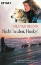 Delden, Gila van Nicht heulen, Husky!