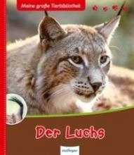 Gutjahr, Axel Meine große Tierbibliothek: Der Luchs