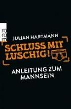 Hartmann, Julian Schluss mit luschig!