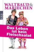 Heißmann, Volker Waltraud & Mariechen. Das Leben ist kein Fleischsalat