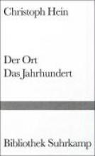 Hein, Christoph Der Ort. Das Jahrhundert