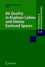 Hocking, Diana,   Hocking, Martin B. Air Quality in Airplane Cabins and Similar Enclosed Spaces