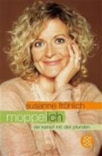 Fröhlich, Susanne Moppel-Ich
