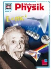 Übelacker, Erich Was ist Was. Moderne Physik