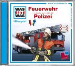 Falk, Matthias Was ist was Hörspiel-CD: FeuerwehrPolizei