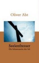 Abt, Oliver Seelenfresser