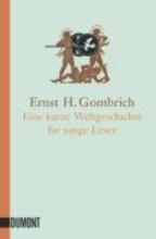 Gombrich, Ernst H. Eine kurze Weltgeschichte für junge Leser