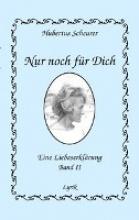 Scheurer, Hubertus Nur noch f�r dich, Band II
