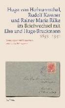 Hofmannsthal, Hugo von Hugo von Hofmannsthal, Rudolf Kassner und Rainer Maria Rilke im Briefwechsel mit Elsa und Hugo Bruckmann 1893-1941