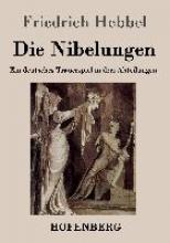 Friedrich Hebbel Die Nibelungen