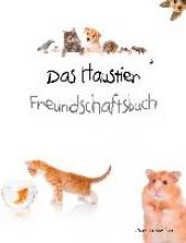 Molina, Danita Das Haustier Freundschaftsbuch