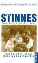 Domberg, Bernhard M. Die Stinnes - Vom Rhein in die Welt