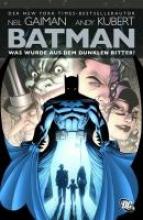 Gaiman, Neil Batman: Was wurde aus dem Dunklen Ritter?
