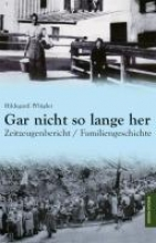 Pflügler, Hildegard Gar nicht so lange her