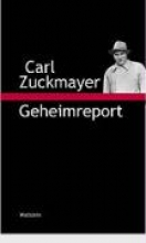 Zuckmayer, Carl Geheimreport