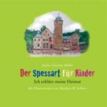 Müller, Stefan Valentin Der Spessart für Kinder