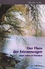 Fiechter, Eduard Der Fluss der Erinnerungen
