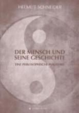 Schneider, Helmut Der Mensch und seine Geschichte