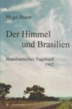 Buser, Hugo Der Himmel und Brasilien