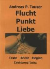 Tauser, Andreas P Flucht Punkt Liebe