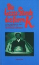 Schmidt, Christian Die letzte Stunde des Herrn K.