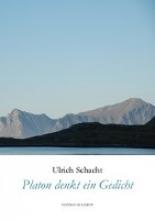 Schacht, Ulrich Platon denkt ein Gedicht
