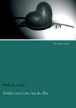 Fielitz, Wilhelm Schiller und Lotte: Aus der Ehe