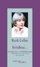 Geller, Ruth Seitdem...