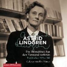 Lindgren, Astrid Die Menschheit hat den Verstand verloren