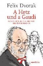 Dvorak, Felix A Hetz und a Gaudi