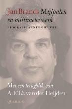 Jan Brands , Mijlpalen en millimeterwerk