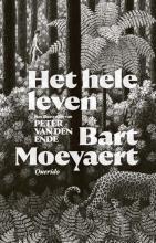 Bart Moeyaert , Het hele leven