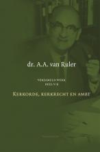 A.A. van Ruler Verzameld werk Deel 5B: Kerkorde, kerkrecht en ambt