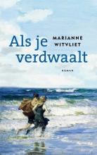 Marianne  Witvliet Als je verdwaalt