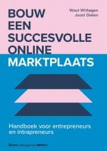 Joost Gielen Wout Withagen, Bouw een succesvolle online marktplaats