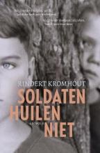 Rindert Kromhout , Soldaten huilen niet