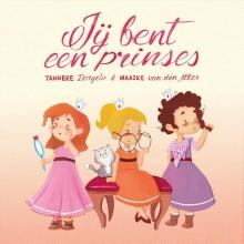 Tanneke  Dorgelo Jij bent een prinses!