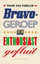 Frank van Pamelen , Bravogeroep en enthousiast gefluit
