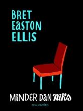 Brett Easton Ellis , Minder dan niks