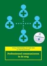 Thom Rijpstra Titia Struiving  Pit van Nes, Professioneel communiceren in de zorg