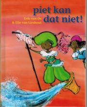 Elle van Lieshout Erik van Os, Piet kan dat niet