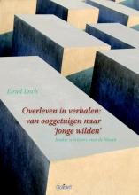 Elrud  Ibsch Academisch Literair Overleven in verhalen: van ooggetuigen naar jonge wilden