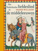 Frank Willaert , Het nederlandse liefdeslied in de middeleeuwen