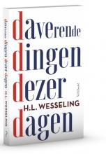 H.L.  Wesseling , Daverende dingen dezer dagen