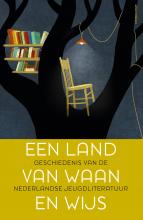 Rita  Ghesquiere, Vanessa  Joosen, Helma van Lierop-Debrauwer Een Land van Waan en Wijs