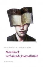 Wim de Jong Henk Blanken, Handboek verhalende journalistiek