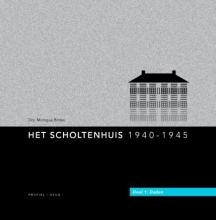 M. Brinks , Het Scholtenhuis 1940-1945 1 Daden