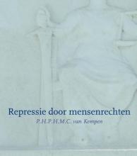 P.H.P.H.M.C. van Kempen Repressie door mensenrechten
