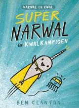Edward Van de Vendel Ben Clanton, Supernarwal en Kwalkampioen