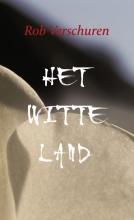 Rob Verschuren , Het Witte Land